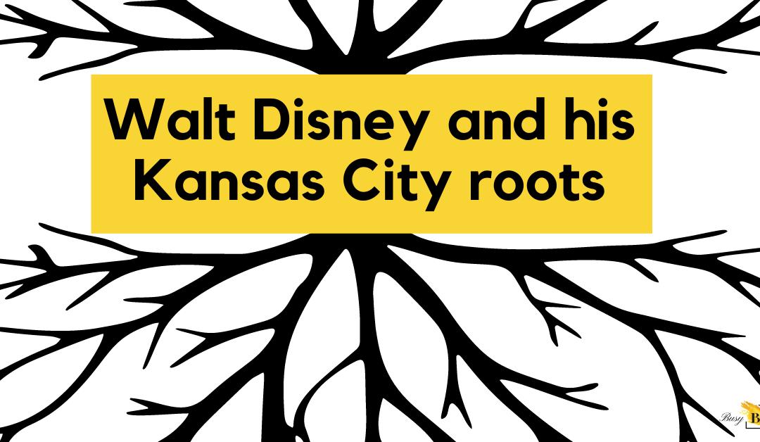 Walt Disney and hisKansas City roots